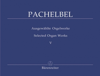 Selected Organ Works, Vol. 5: Prelude, Toccatas, Ricercar, Fugues. : Organ: (Barenreiter)
