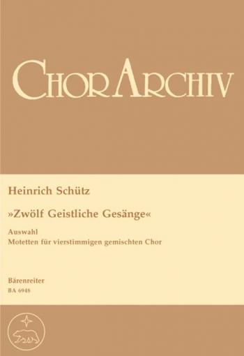 Zwoelf Geistliche Gesaenge of 1657 (selection). : Choral: (Barenreiter)