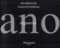 Feuertaufe (2004). : Organ: (Barenreiter)
