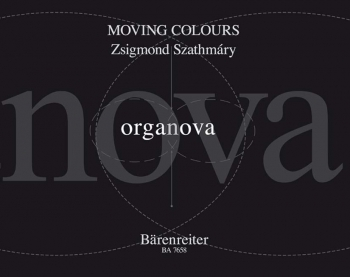 Moving colours (2006). : Organ: (Barenreiter)