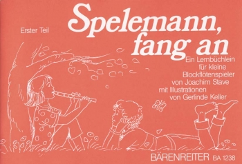 Spelemann, fang an! Recorder Primer. Vol. 1: Study Book. : Descant Recorder: (Barenreiter)