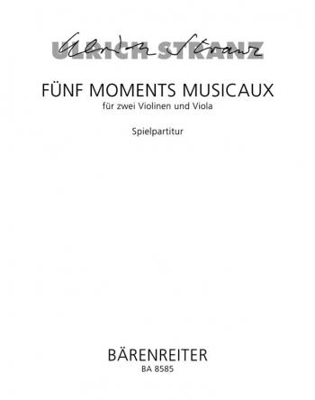 Moments musicaux (5). : String Trio: (Barenreiter)