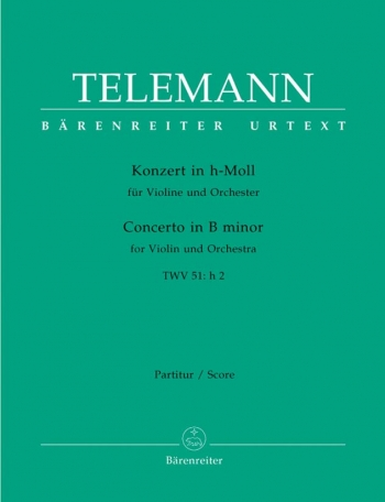 Concerto for Violin in B minor (TWV 51: h2) (Urtext). : Large Score Paperback: (Barenreiter)