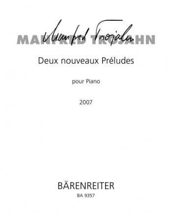 Deux nouveuax Preludes pour Piano (2007). : Piano: (Barenreiter)