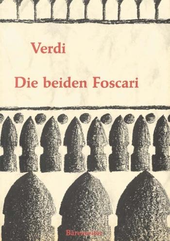 Die beiden Foscari oder Der Doge von Venedig (G). : Vocal Score: (Barenreiter)