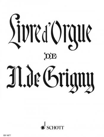Livre D Orgue: Organ
