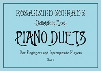 Rosamund Conrads Delightfully Easy Piano Duets Book 2
