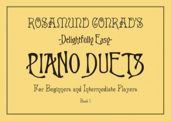 Rosamund Conrads Delightfully Easy Piano Duets Book 1