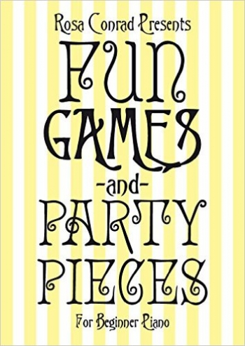 Rosamund Conrad: Fun Games & Party Pieces For Beginner Piano