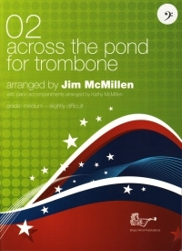 Across The Pond For Trombone 02 Bass Clef: Trombone & Piano (McMillen) (Brasswind)