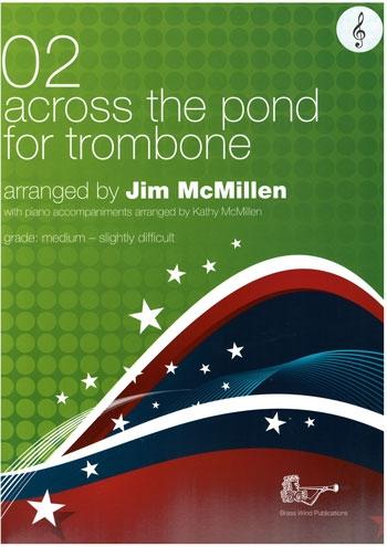 Across The Pond For Trombone 02 Treble Clef: Trombone & Piano (McMillen) (Brasswind)