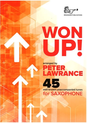 Won Up! 45 Well Known Unaccompanied Tunes For Alto Sax Solo (P Lawrance) (Brasswind