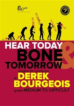 Hear Today Bone Tomorrow Bass Clef: Trombone Studies (Brasswind)