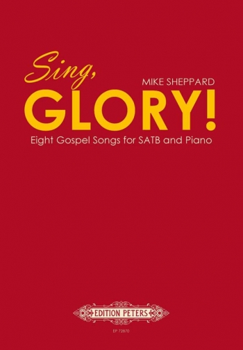 Sing Glory: Eight Gospel Songs For SATB & Piano (Sheppard) (Peters)