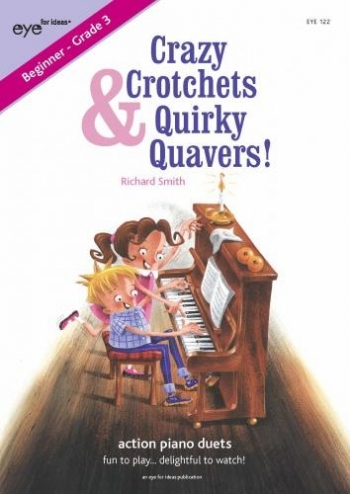 Crazy Crotchets & Quirky Quavers: Action Piano Duets (R Smith)