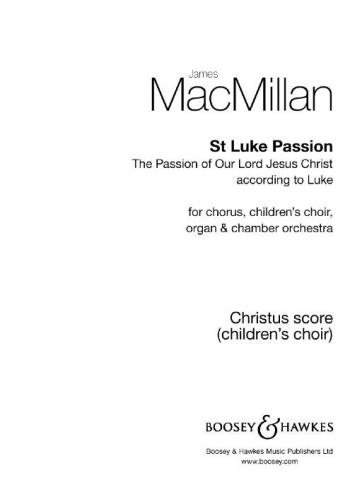 St Luke Passion: mixed choir (SATB), children's choir, organ and chamber orchestra (Boose