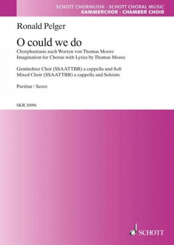Oh Could We Do: Mixed Choir (SSAATTBB) A Cappella And Soloisits (Schott)