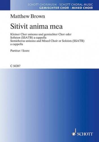 Sitivit Anima Mea: Choir Unisono And Mixed Choir Or Soloistssten (SSATB) A Cappella (Schot