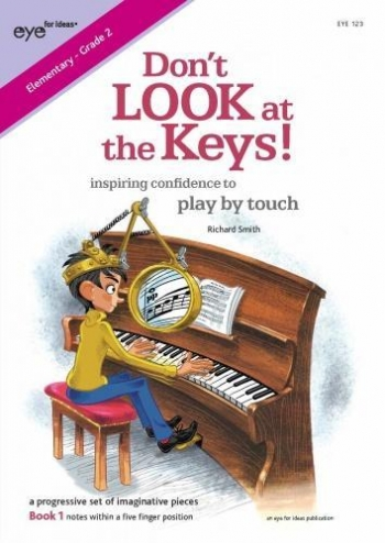 Don't LOOK At The Keys, Book 1 (notes Within 5 Finger Position)