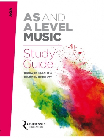 AQA AS And A Level Music Study Guide (Syllabus 2016 Onwards) Rhinegold