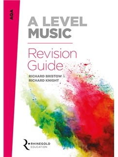 AQA A Level Music Revision Guide (Syllabus 2016 Onwards) Rhinegold
