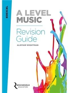 Edexcel A Level Music Revision Guide (Syllabus 2016 Onwards) Rhinegold
