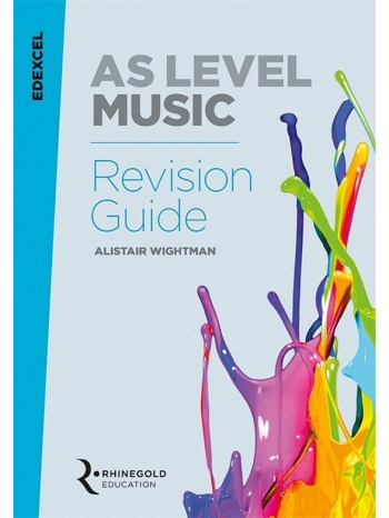 Edexcel AS Level Music Revision Guide (Syllabus 2016 Onwards) Rhinegold