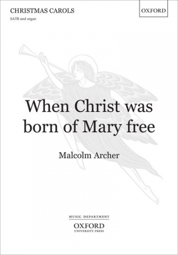 When Christ was born of Mary free: SATB & organ