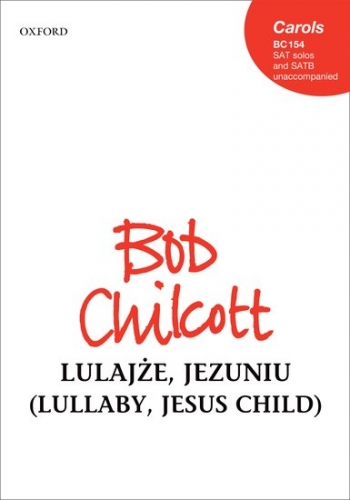 Lulajze, Jezuniu (Lullaby, Jesus child): SATB (with SAT solos) unaccompanied