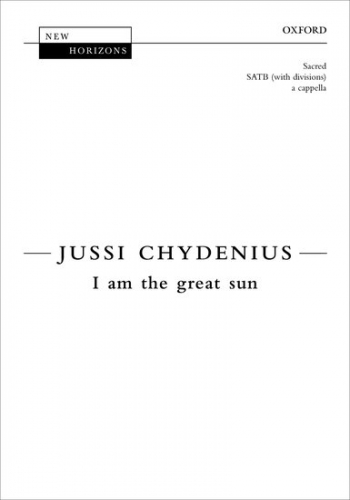 I am the great sun: SATB (with divisions) unaccompanied