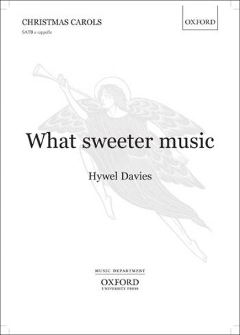 What sweeter music: SATB unaccompanied