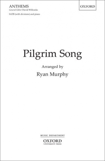 Pilgrim Song: SATB (with divisions), piano/piano & orchestra