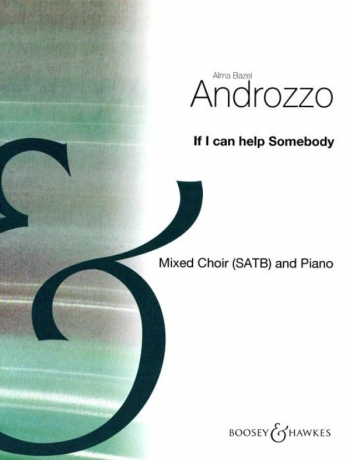 If I Can Help Somebody: Mixed Choir (SATB) And Piano - English (Androzzo)