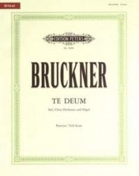 Te Deum: Wab45: Satb: Full (Conductors) Score (Peters)