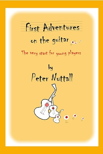 First Aventures On Guitar: The Very Start For Young Players (Peter Nuttal