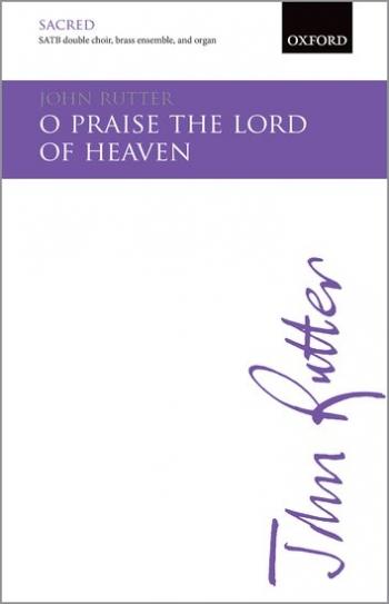 O praise the Lord of heaven: SATB double choir, brass ensemble, & organ: (OUP)