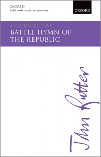 Battle Hymn of the Republic: SATB, 2 keyboards & percussion/band/orchestra: (OUP)