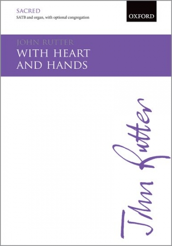 With heart and hands: SATB & organ, with optional congregation: (OUP)