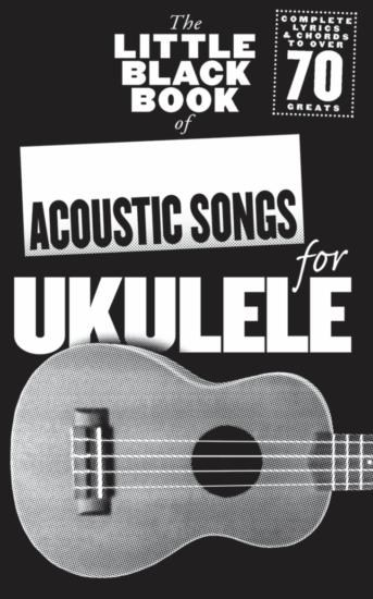 Little Black Book Of Acoustic Songs For Ukulele
