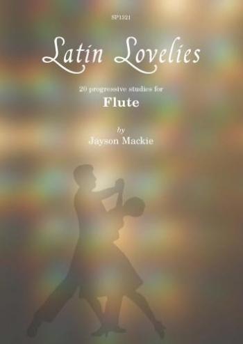 Latin Lovelies: 20 Progressive Studies For Flute (Mackie) (Spartan)