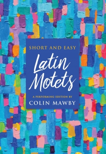 Short And Easy Latin Motets SATB By Colin Mawby (Mayhew)