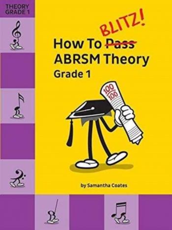 How To Blitz! ABRSM Theory Grade 1 (Samantha Coates)