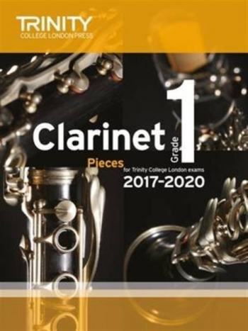 Trinity College London Clarinet Exam Pieces Grade 1 2017–2020 (score & Part)