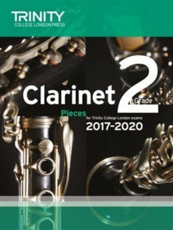 Trinity College London Clarinet Exam Pieces Grade 2 2017–2020 (score & Part)