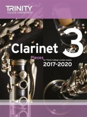 Trinity College London Clarinet Exam Pieces Grade 3 2017–2020 (score & Part)
