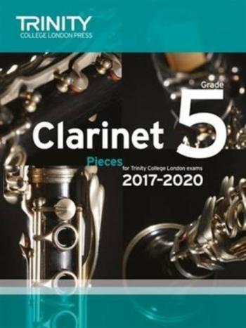 Trinity College London Clarinet Exam Pieces Grade 5 2017–2020 (score & Part)