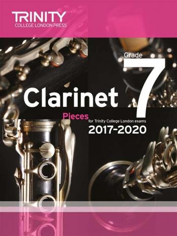 Trinity College London Clarinet Exam Pieces Grade 7 2017–2020 (score & Part)