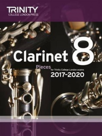Trinity College London Clarinet Exam Pieces Grade 8 2017–2020 (score & Part)