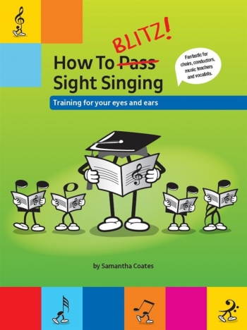 How To Blitz! Sight Singing: Training For Your Eyes & Ears (Samantha Coates)
