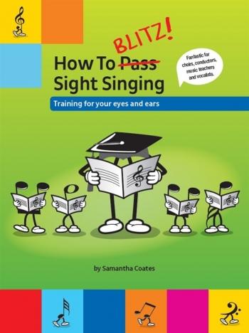 How To Blitz! Sight Singing: Training For Your Eyes & Ears (Samantha Coates)